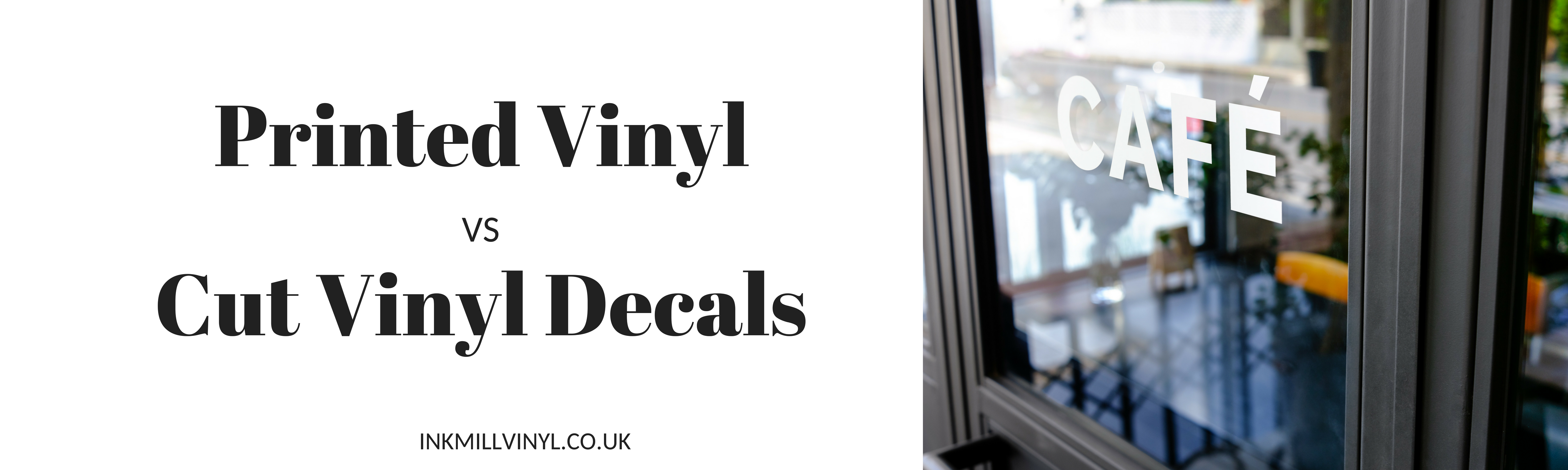 Printed Vinyl Or Cut Vinyl Decals What S The Difference