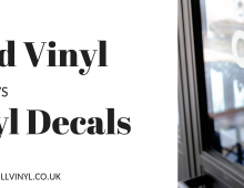 Printed Vinyl or Cut Vinyl Decals – What's the Difference?